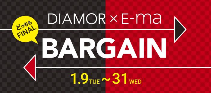 DIAMOR × E-ma FINAL BARGAIN